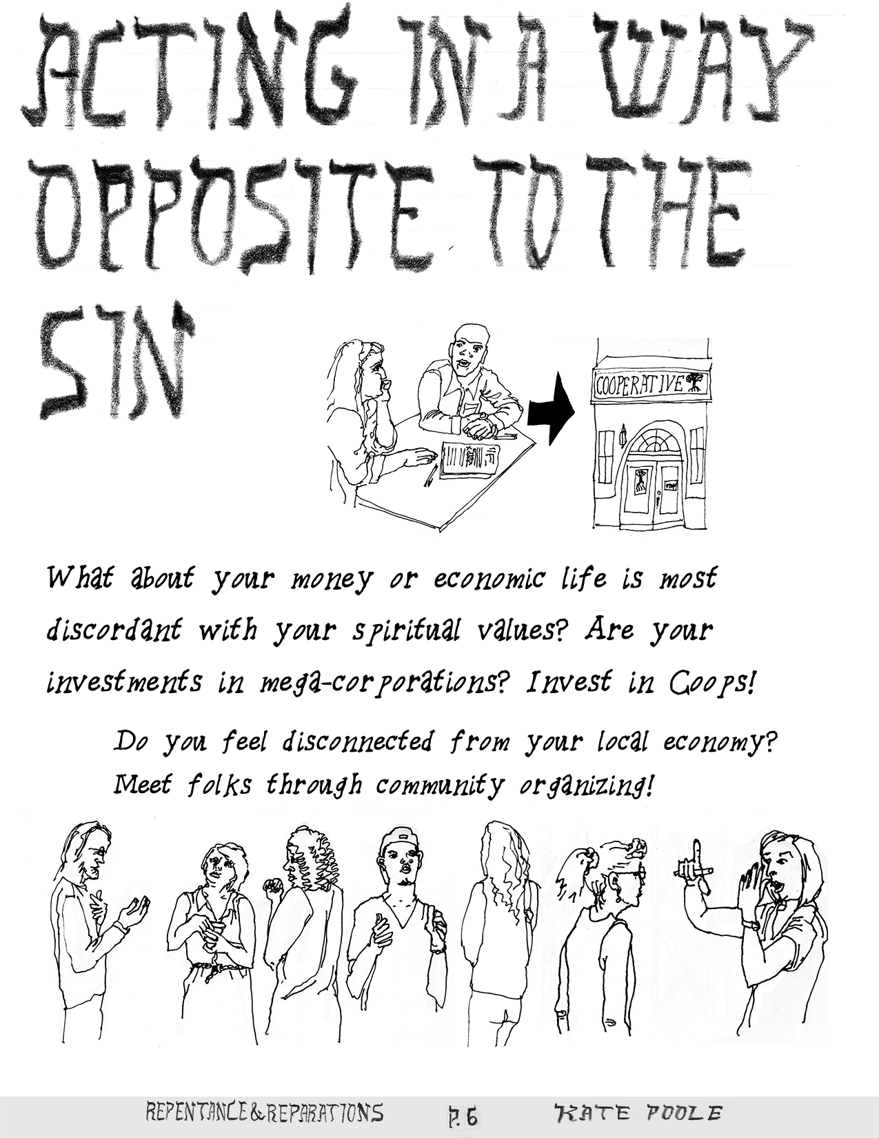 Acting in a way opposite to the sin
